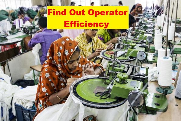 Operator Efficiency in Garments Industry